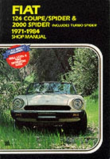 Fiat 124 Coupe/Spider and 2000 Spider 1971-84 Owner's Workshop Manual, Paperback Book