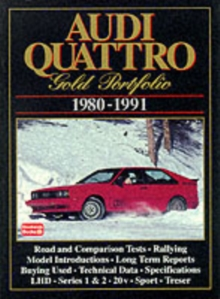 Audi Quattro Gold Portfolio 1980-91 : A Collection of Articles Covering Road and Comparison Tests, Rally Cars and Buying Secondhand. Models: LHD, Series 1 and 2, Rally Quattro, Treser 80 Quattro and R, Paperback Book