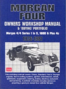 Morgan Four Owners Workshop Manual and Buying Portfolio : Morgan 4/4 Series 1 to 5, 1600 and Plus 4s, Paperback