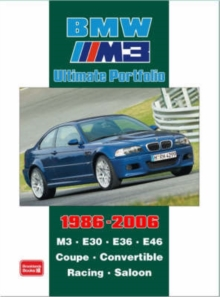 BMW M3 Ultimate Portfolio 1986-2006 : M3. E30. E36. E46. Coupe. Convertible. Racing. Saloon, Paperback