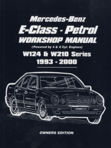 Mercedes-Benz E-Class - Petrol W124 and W210 Workshop Manual 1993-2000 : Easy-to-follow Instructions Covering Service and Repair of  111 and 104 Petrol Engine, Paperback