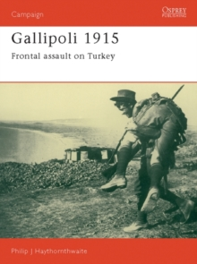 Gallipoli, 1915 : Frontal Assault on Turkey, Paperback
