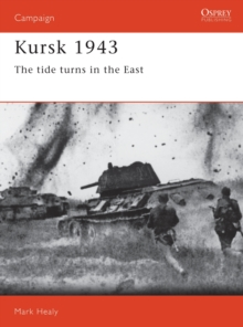 Kursk, 1943 : The Tide Turns in the East, Paperback Book