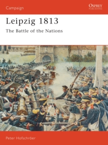Leipzig, 1813 : The Battle of the Nations, Paperback