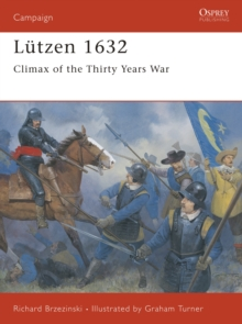 Lutzen, 1632 : The Clash of Empires, Paperback
