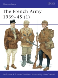 The French Army, 1939-45 : v. 1, Paperback Book