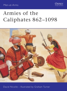 Armies of the Caliphates, 862-1098, Paperback