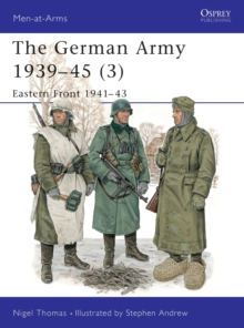 The German Army, 1939-45 : Eastern Front, 1941-43 v. 3, Paperback Book