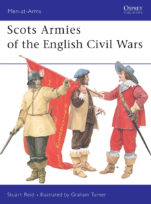 Scots Armies of the English Civil War, Paperback