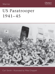 US Paratrooper, 1941-45 : Weapons, Armour, Tactics, Paperback Book