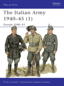 The Italian Army in World War II : Europe, 1940-43 v. 1, Paperback Book