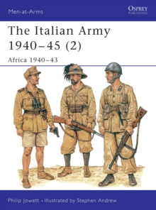 The Italian Army 1940-45 : Africa 1940-43 v.2, Paperback Book