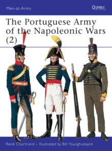 The Portuguese Army of the Napoleonic Wars : 1806-1815 Pt.2, Paperback