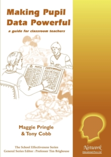 Making Pupil Data Powerful : A Guide for Classroom Teachers, Paperback