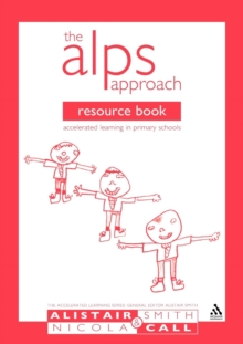 The Alps Approach Resource Book : Accelerated Learning in Primary Schools, Paperback