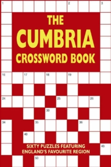 The Cumbria Crossword Book : Sixty Puzzles Featuring England's Favourite Region, Paperback Book