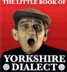 The Little Book of Yorkshire Dialect, Paperback Book