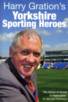 Harry Gration's Yorkshire Sporting Heroes, Hardback