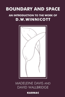 Boundary and Space : Introduction to the Work of D.W. Winnicott, Paperback