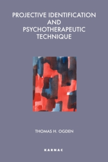 Projective Identification and Psychotherapeutic Technique, Paperback