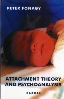 Attachment Theory and Psychoanalysis, Paperback