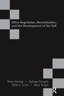 Affect Regulation, Mentalization, and the Development of the Self, Paperback