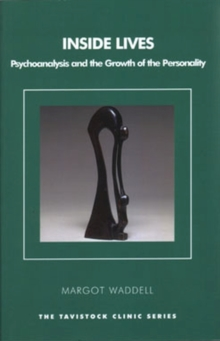 Inside Lives : Psychoanalysis and the Growth of the Personality, Paperback