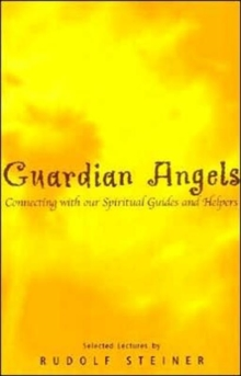 Guardian Angels : Connecting with Our Spiritual Guides and Helpers, Paperback