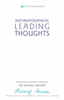 Anthroposophical Leading Thoughts : Anthroposophy as a Path of Knowledge: The Michael Mystery, Paperback