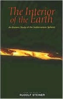 The Interior of the Earth : An Esoteric Study of the Subterranean Spheres, Paperback