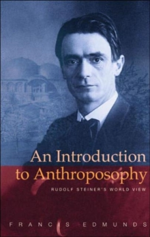 An Introduction to Anthroposophy : Rudolf Steiner's World View, Paperback