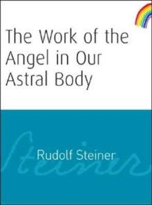The Work of the Angel in Our Astral Body, Paperback