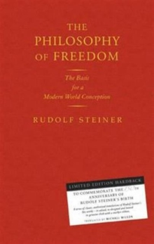 The Philosophy of Freedom : The Basis for a Modern World Conception, Hardback