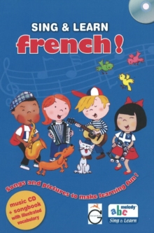 Sing and Learn French! : Songs and Pictures to Make Learning Fun!, Mixed media product