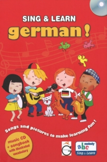 Sing and Learn German! : Songs and Pictures to Make Learning Fun!, Mixed media product