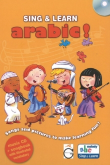 Sing and Learn Arabic! : Songs and Pictures to Make Learning Fun!, Mixed media product