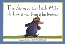 The Story of the Little Mole Who Knew it Was None of His Business, Paperback