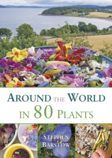 Around the world in 80 plants : An edible perrenial vegetable adventure for temperate climates, Paperback