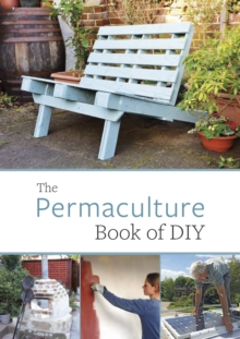 The Permaculture Book of DIY, Paperback Book
