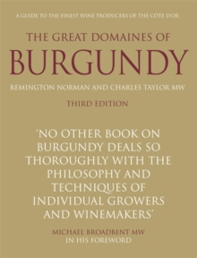The Great Domaines of Burgundy : A Guide to the Finest Wine Producers of the Caote D'Or, Hardback Book