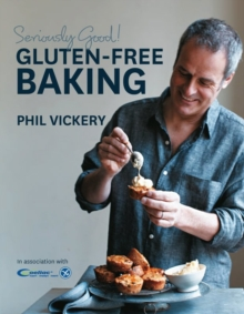 Seriously Good! Gluten-free Baking : In Association with Coeliac UK, Hardback