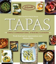 Tapas : Simple Combinations, Striking Flavours, Paperback