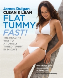 Clean & Lean Flat Tummy Fast! : The Healthy Way to a Totally Toned Tummy in 14 Days, Paperback