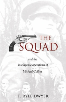 The Squad : And the Intelligence Operations of Michael Collins, Paperback