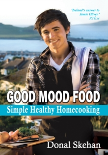 Good Mood Food : Hearty, Healthy Cooking, Paperback