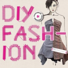 DIY Fashion : Customize and Personalize, Paperback Book