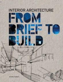 Interior Architecture: From Brief to Build, Paperback