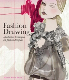 Fashion Drawing : Illustration Techniques for Fashion Designers, Paperback