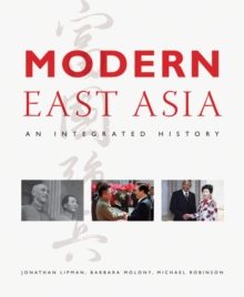 Modern East Asia : An Integrated History, Paperback