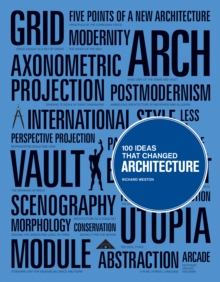 100 Ideas That Changed Architecture, Paperback